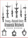 Treasury of Nineteenth-Century Ornamental Metalwork, Jules Decker, 0486452220
