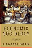 Economic Sociology : A Systematic Inquiry, Portes, Alejandro, 069114222X