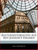 Kulturhistorisches Aus Ben Jonson'S Dramen (German Edition), Emil Brennecke, 1141282224