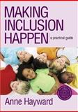 Making Inclusion Happen : A Practical Guide, Hayward, Anne, 1412922224