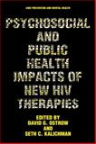 Psychosocial and Public Health Impacts of New HIV Therapies, , 147577222X