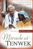 Miracle at Tenwek, Gregg Lewis, 1572932228
