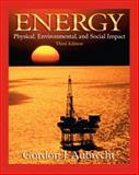 Energy : Physical, Environmental, and Social Impact, Aubrecht, Gordon J., 0130932221