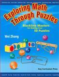 Exploring Math Through Puzzles, Wei Zhang, 155953222X