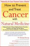 How to Prevent and Treat Cancer with Natural Medicine, Michael T. Murray, 1573222224