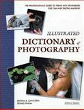 Illustrated Dictionary of Photography, Barbara A. Lynch-Johnt and Michelle Perkins, 1584282223