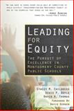 Leading for Equity : The Pursuit of Excellence in the Montgomery County Public Schools, Childress, Stacey M. and Doyle, Denis P., 1934742228
