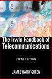 The Irwin Handbook of Telecommunications, Green, James Harry, 0071452222