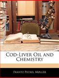 Cod-Liver Oil and Chemistry, Frantz Peckel Møller, 1145912222