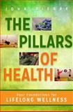 The Pillars of Health, John Pierre, 1401942229