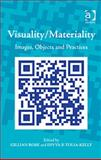 Visuality/Materiality : Images, Objects and Practices, Rose, Gillian and Tolia-Kelly, Divya P., 1409412229
