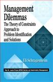 Management Dilemmas : The Theory of Constraints Approach to Problem Identification and Solutions, Schragenheim, Eli, 1574442228