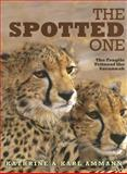 The Spotted One, Kathrine Ammann and Karl Ammann, 1904722229