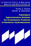 Topological Approximation Methods for Evolutionary Problems of Nonlinear Hydrodynamics, Zvyagin, Victor and Vorotnikov, Dmitry, 3110202220