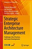 Strategic Enterprise Architecture Management : Challenges, Best Practices, and Future Developments, , 3642242227
