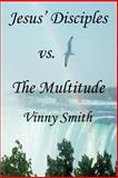Jesus' Disciples vs. the Multitude, Vinny Smith, 0595462235
