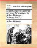 Miscellaneous Sketches, Arthur Browne, 114085223X