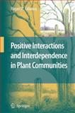 Positive Interactions and Interdependence in Plant Communities, Callaway, Ragan M., 1402062230