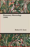 Elementary Meteorology 1890, Robert H. Scott, 140671223X
