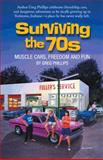 Surviving The 70S, Greg Phillips, 1475952236