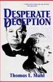 Desperate Deception : British Convert Operations in the United States, 1939-1944, Mahl, Thomas E., 1574882236