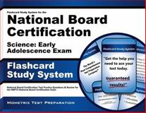 Flashcard Study System for the National Board Certification Science Early Adolescence Exam : National Board Certification Test Practice Questions and Review for the NBPTS National Board Certification Exam, , 161072223X
