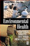Environmental Health : Third World Problems - First World Preoccupations, Bate, Roger, 0750642238