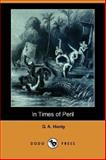 In Times of Peril, Henty, G. A., 1406562238
