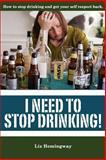 I Need to Stop Drinking!, Liz Hemingway, 1492912239