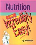 Nutrition Made Incredibly Easy!, Springhouse Publishing Company Staff, 1582552231