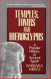 Temples, Tombs and Hieroglyphs : A Popular History of Ancient Egypt, Mertz, Barbara, 0872262235