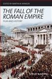 Fall of the Roman Empire : Film and History, , 1405182237