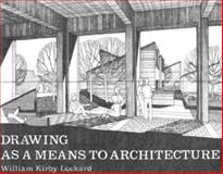 Drawing As a Means to Architecture, Lockard, William K., 1560522232