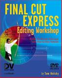 Final Cut Express Editing Workshop, Wolsky, Tom, 157820223X