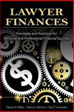 Lawyer Finances-Principles and Practices for Personal and Professional Financial Success, Miller, Nelson P. and Michon, Mark A., 1600422233