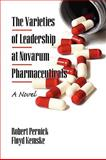 The Varieties of Leadership at Novarum Pharmaceuticals : A Novel, Pernick, Robert, 1607522233