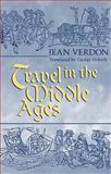 Travel in the Middle Ages, Verdon, Jean, 0268042233