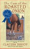 The Case of the Roasted Onion, Claudia Bishop, 0425212238