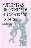 Nutrients As Ergogenic Aids for Sports and Exercise 9780849342233