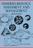 Fisheries Biology, Assessment and Management, King, Michael, 0852382235