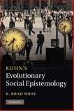 Kuhn's Evolutionary Social Epistemology, Wray, K. Brad, 1107012236