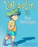 Yahootie and the Shoe Shenanigans, Elaine Barnes, 1477692231