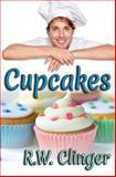 Cupcakes, R. W. Clinger, 1500112232