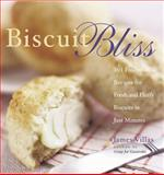 Biscuit Bliss, James Villas, 155832223X