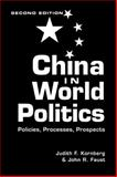 China in World Politics, Kornberg, Judith F. and Faust, John R., 1588262235
