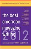 Best American Magazine Writing 2012, American Society of Magazine Editors, 0231162235