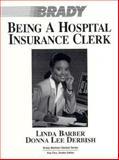 Being a Hospital Insurance Clerk, Barber, Derbish and Barber, Linda, 0893032239