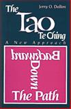 Backward down the Path : A New Approach to the Tao Te Ching, Dalton, Jerry O., 0893342238