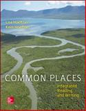 Common Places : Integrated Reading and Writing, Hoeffner, Lisa and Hoeffner, Kent, 1259192237