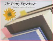 The Poetry Experience : Choosing and Using Poetry in the Classroom, Fitch, Sheree and Swartz, Larry, 1551382237